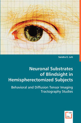 Neuronal Substrates of Blindsight in Hemispherectomized Subjects (Paperback)