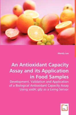 An Antioxidant Capacity Assay and Its Application in Food Samples (Paperback)