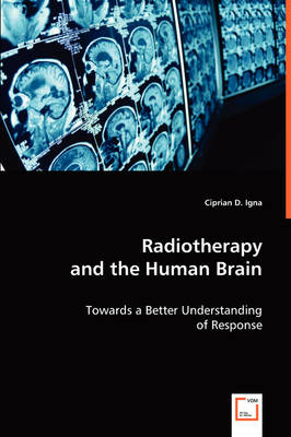 Radiotherapy and the Human Brain (Paperback)