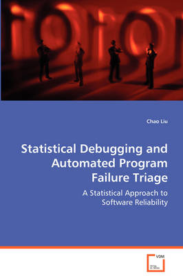 Statistical Debugging and Automated Program Failure Triage (Paperback)