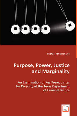 Purpose, Power, Justice and Marginality (Paperback)