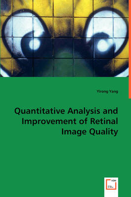 Quantitative Analysis and Improvement of Retinal Image Quality (Paperback)