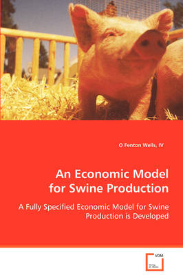 An Economic Model for Swine Production (Paperback)