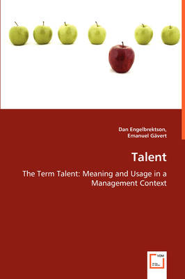 Talent - The Term Talent: Meaning and Usage in a Management Context (Paperback)
