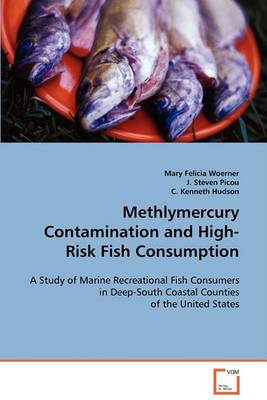 Methlymercury Contamination and High-Risk Fish Consumption (Paperback)