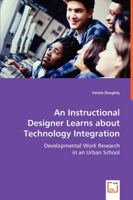 An Instructional Designer Learns about Technology Integration (Paperback)