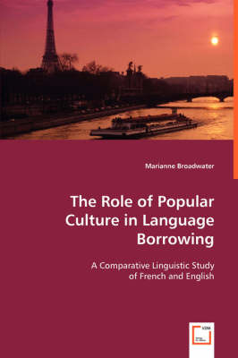 The Role of Popular Culture in Language Borrowing (Paperback)