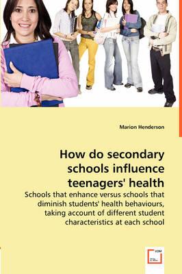 How Do Secondary Schools Influence Teenagers' Health Behaviours? (Paperback)
