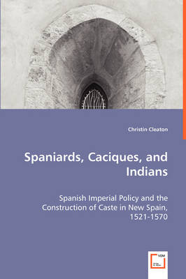 Spaniards, Caciques, and Indians (Paperback)