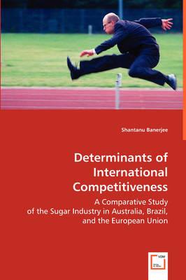 Determinants of International Competitiveness (Paperback)