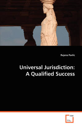 Universal Jurisdiction: A Qualified Success (Paperback)