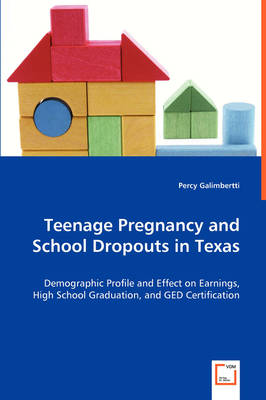 Teenage Pregnancy and School Dropouts in Texas (Paperback)