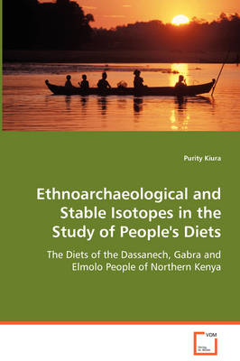 Ethnoarchaeological and Stable Isotopes in the Study of People's Diets (Paperback)
