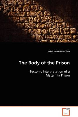 The Body of the Prison (Paperback)