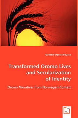 Transformed Oromo Lives and Secularization (Paperback)
