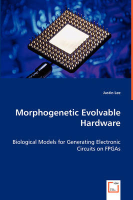 Morphogenetic Evolvable Hardware (Paperback)