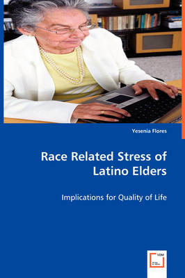 Race Related Stress of Latino Elders (Paperback)