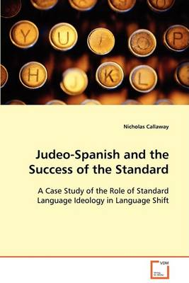 Judeo-Spanish and the Success of the Standard (Paperback)