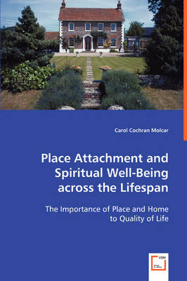 Place Attachment and Spiritual Well-Being Across the Lifespan (Paperback)