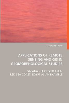 Applications of Remote Sensing and GIS in Geomorphological Studies (Paperback)