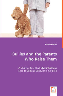 Bullies and the Parents Who Raise Them (Paperback)