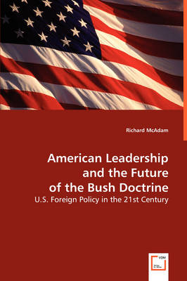 American Leadership and the Future of the Bush Doctrine (Paperback)