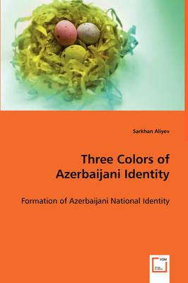 Three Colors of Azerbaijani Identity (Paperback)