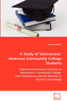 A Study of Vietnamese-American Community College Students (Paperback)