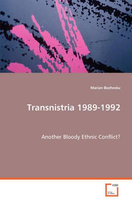 Transnistria 1989-1992 (Paperback)