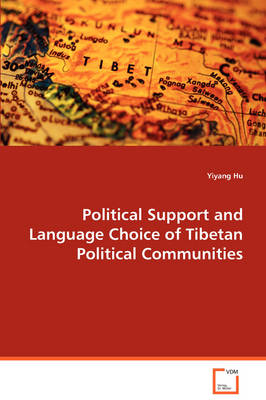 Political Support and Language Choice of Tibetan Political Communities (Paperback)