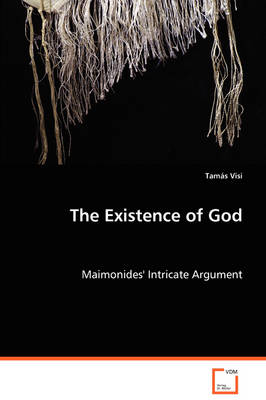 The Existence of God - Maimonides' Intricate Argument (Paperback)