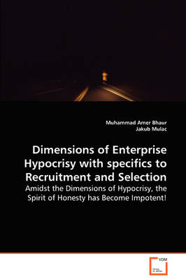 Dimensions of Enterprise Hypocrisy with Specifics to Recruitment and Selection (Paperback)