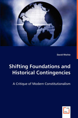 Shifting Foundations and Historical Contingencies (Paperback)