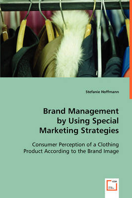 Brand Management by Using Special Marketing Strategies (Paperback)