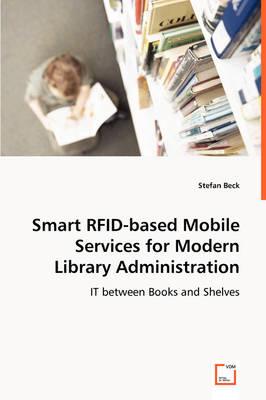 Smart Rfid-Based Mobile Services for Modern Library Administration (Paperback)