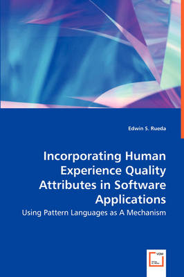 Incorporating Human Experience Quality Attributes in Software Applications (Paperback)