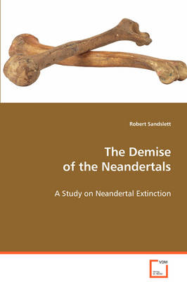 The Demise of the Neandertals (Paperback)