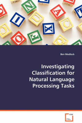 Investigating Classification for Natural Language Processing Tasks (Paperback)