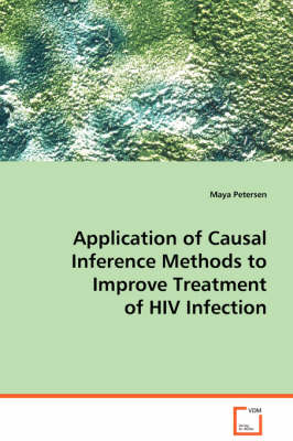 Application of Causal Inference Methods to Improve Treatment of HIV Infection (Paperback)