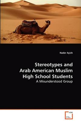 Stereotypes and Arab American Muslim High School Students (Paperback)