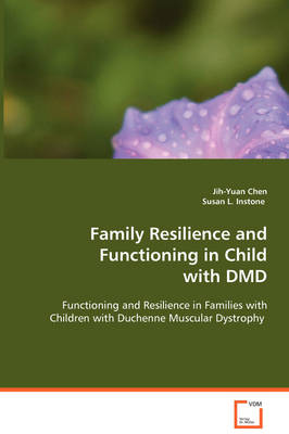 Family Resilience and Functioning in Child with DMD (Paperback)