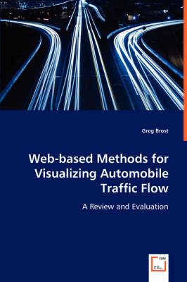 Web-Based Methods for Visualizing Automobile Traffic Flow (Paperback)
