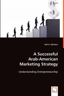 A Successful Arab-American Marketing Strategy (Paperback)