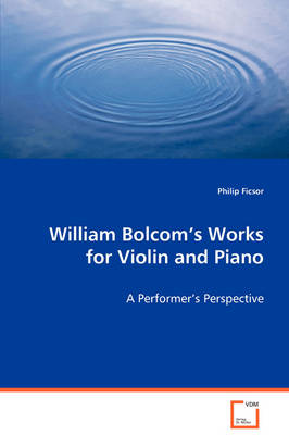 William Bolcom's Works for Violin and Piano (Paperback)