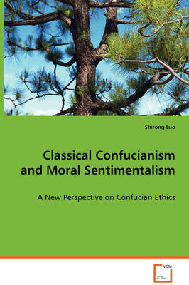 Classical Confucianism and Moral Sentimentalism (Paperback)