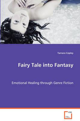 Fairy Tale Into Fantasy (Paperback)