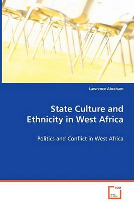 State Culture and Ethnicity in West Africa (Paperback)