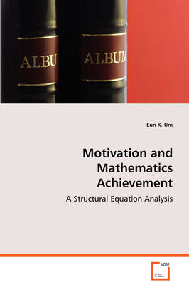 Motivation and Mathematics Achievement (Paperback)
