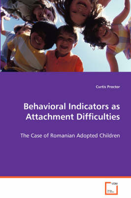 Behavioral Indicators as Attachment Difficulties (Paperback)