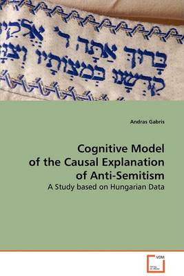 Cognitive Model of the Causal Explanation of Anti-Semitism (Paperback)